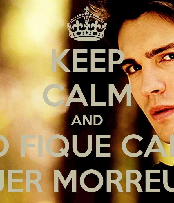 KEEP CALM AND NÃO FIQUE CALMO JER MORREU