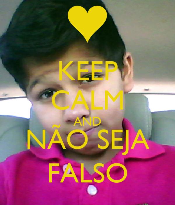 KEEP CALM AND NÃO SEJA FALSO