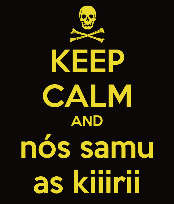 KEEP CALM AND nós samu as kiiirii