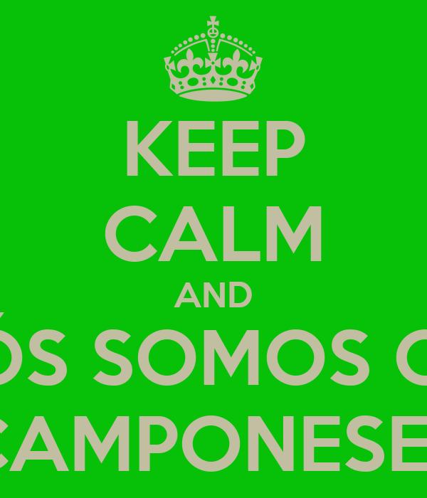 KEEP CALM AND NÓS SOMOS OS  CAMPONESES