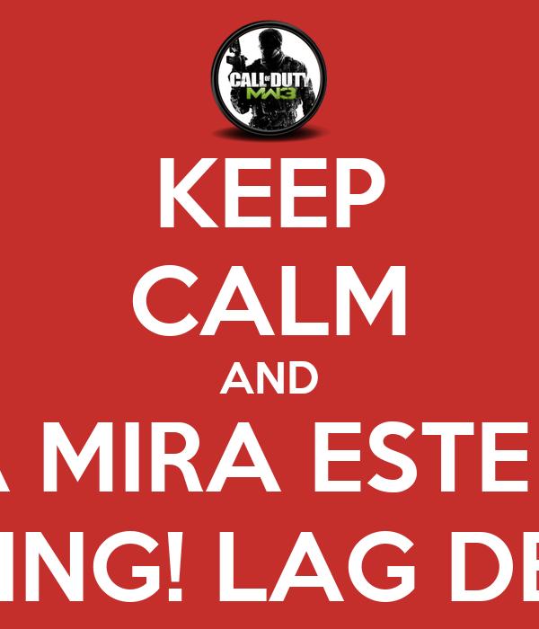 KEEP CALM AND NAA MIRA ESTE HDP 420 DE PING! LAG DE MEIRDA