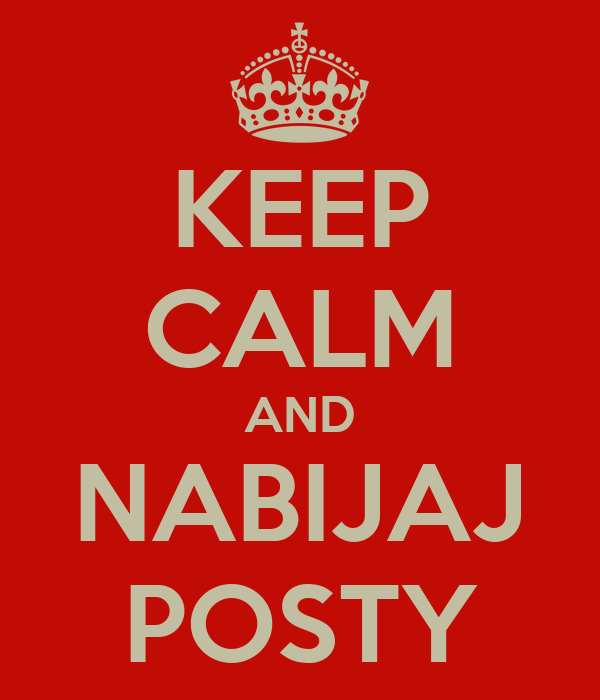 KEEP CALM AND NABIJAJ POSTY