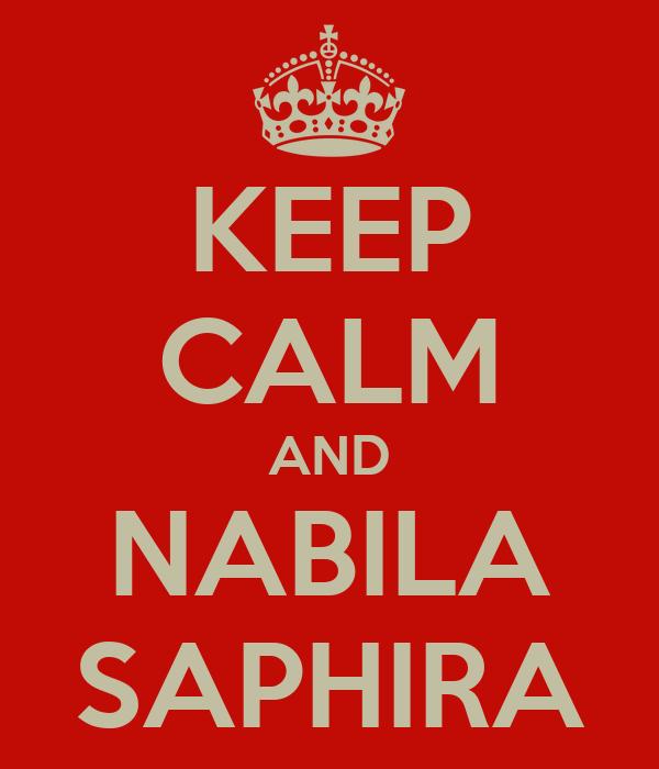 KEEP CALM AND NABILA SAPHIRA