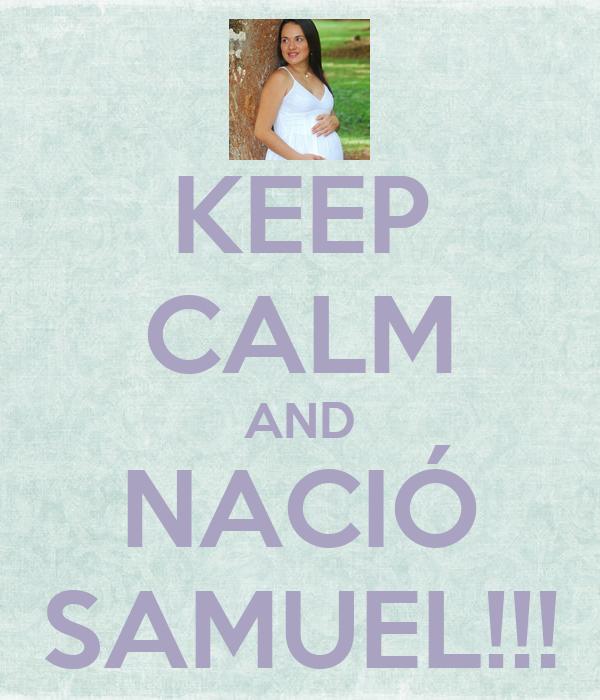 KEEP CALM AND NACIÓ SAMUEL!!!