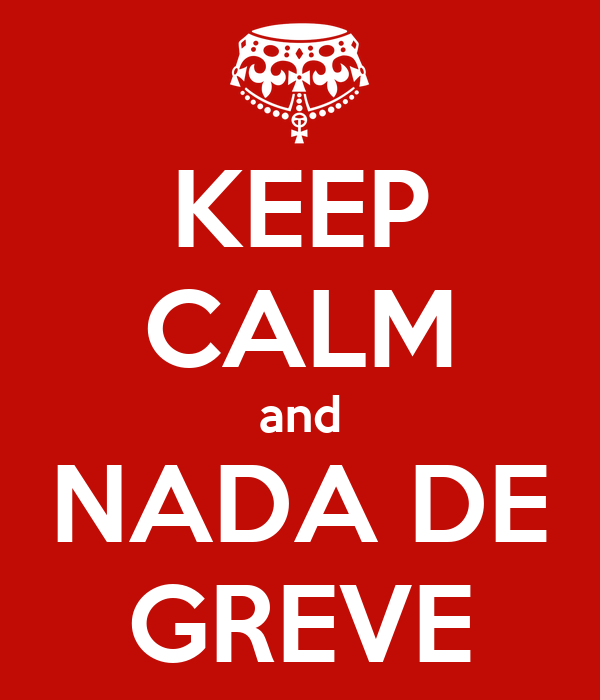 KEEP CALM and NADA DE GREVE