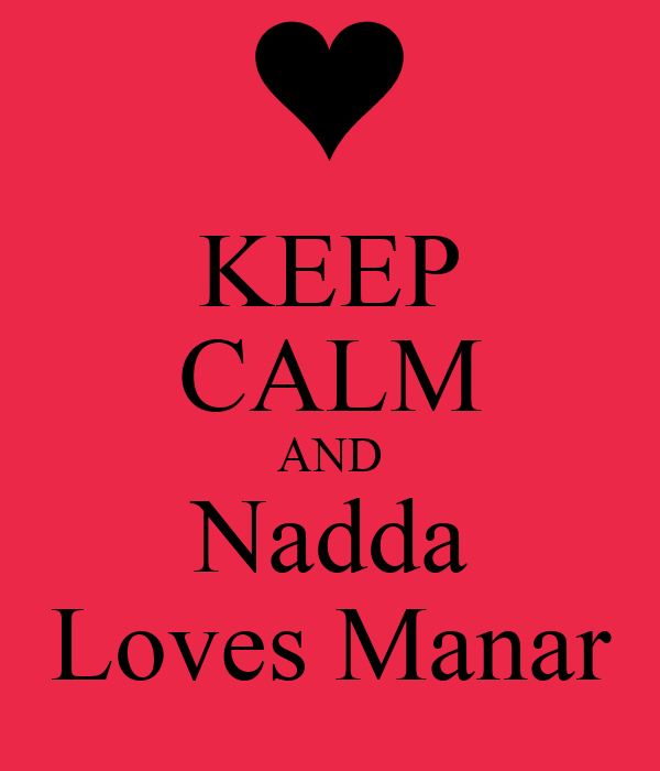 KEEP CALM AND Nadda Loves Manar