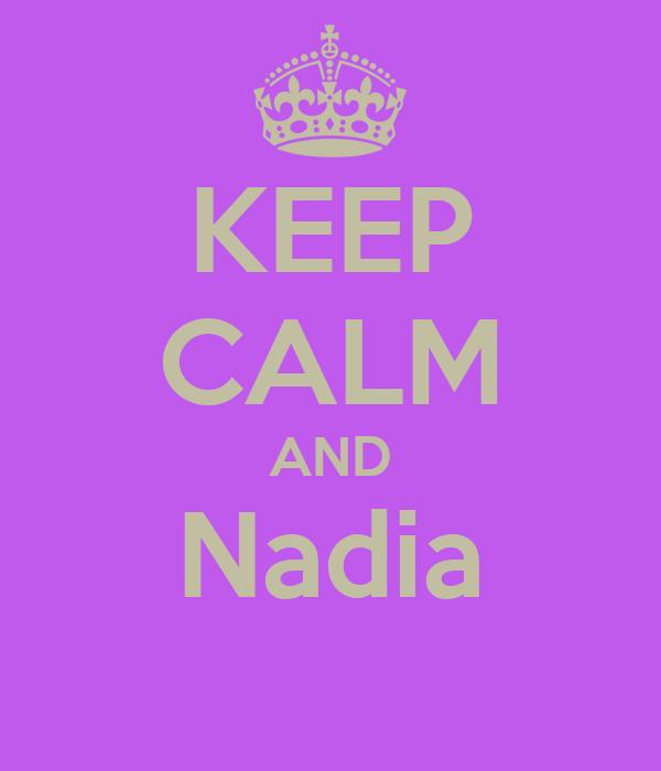 KEEP CALM AND Nadia
