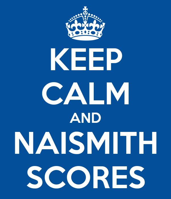 KEEP CALM AND NAISMITH SCORES