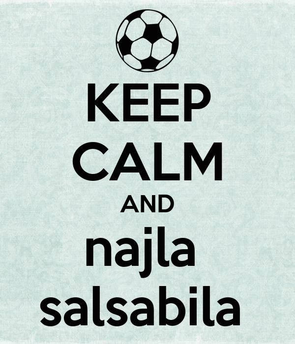 KEEP CALM AND najla  salsabila