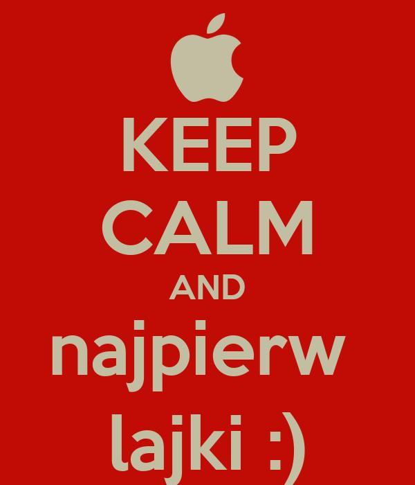 KEEP CALM AND najpierw  lajki :)