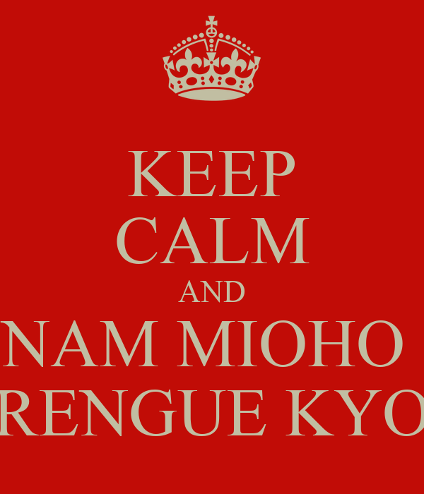 KEEP CALM AND NAM MIOHO  RENGUE KYO