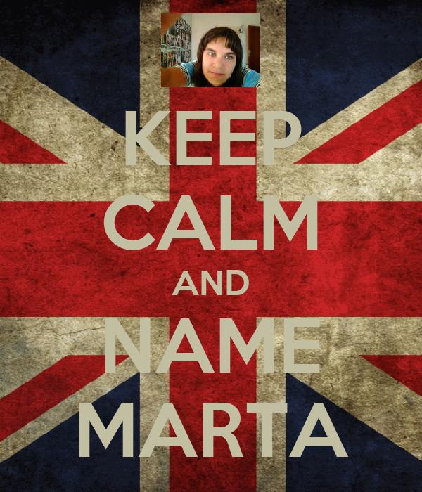 KEEP CALM AND NAME MARTA