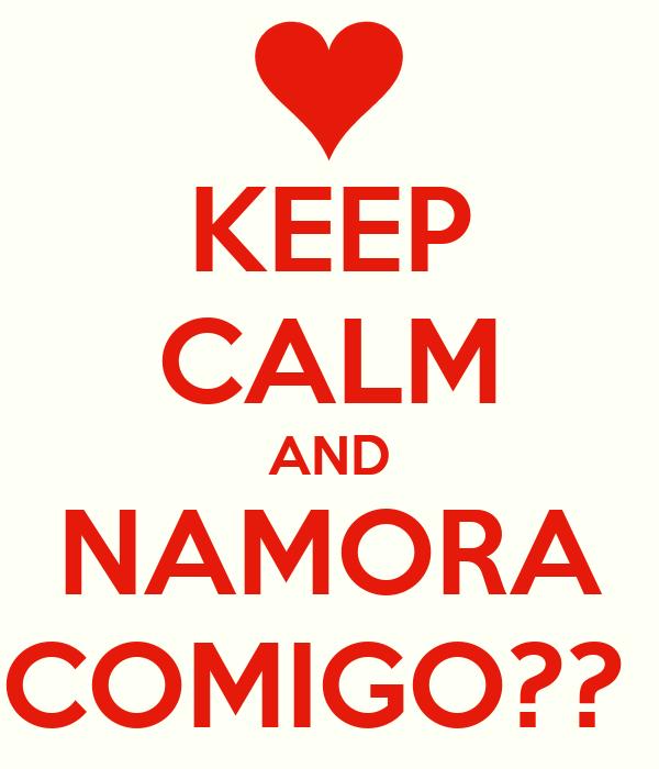 KEEP CALM AND NAMORA COMIGO??