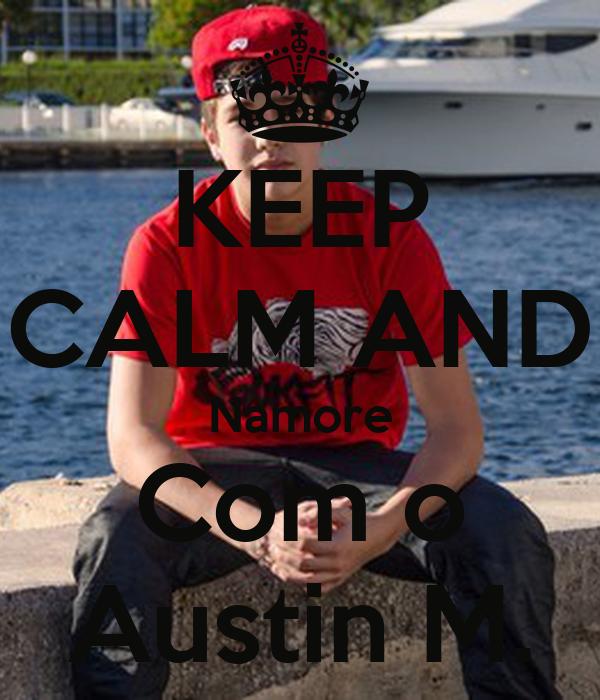 KEEP CALM AND Namore Com o Austin M.