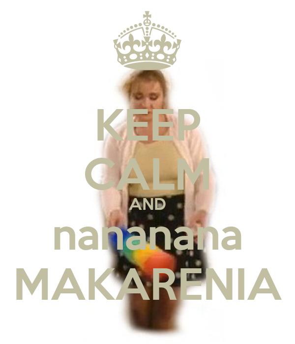 KEEP CALM AND nananana MAKARENIA