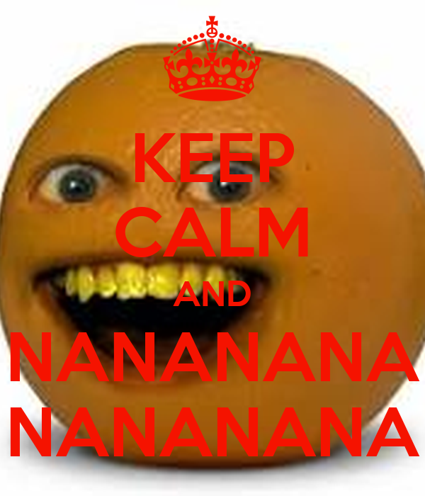 KEEP CALM AND NANANANA NANANANA