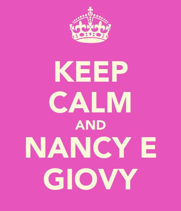 KEEP CALM AND NANCY E GIOVY