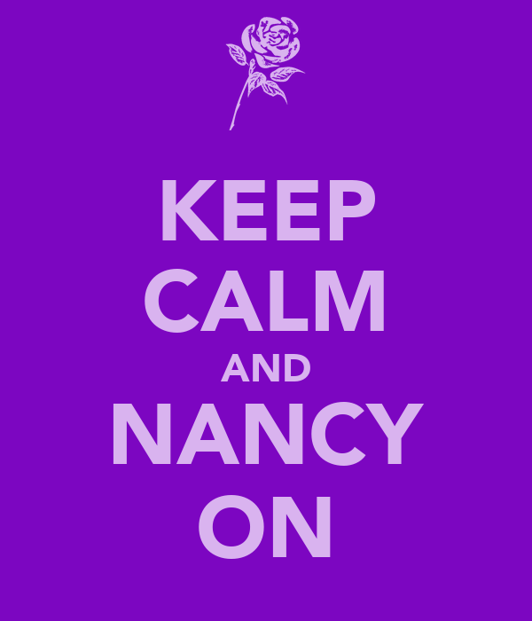 KEEP CALM AND NANCY ON