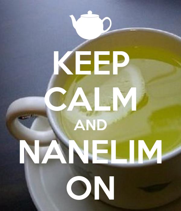 KEEP CALM AND NANELIM ON