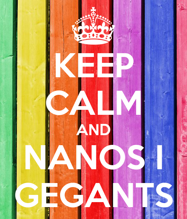 KEEP CALM AND NANOS I GEGANTS