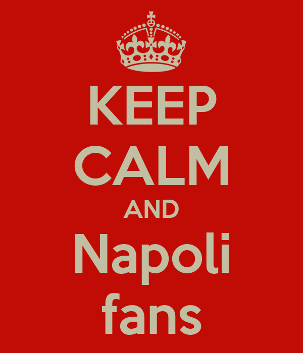 KEEP CALM AND Napoli fans