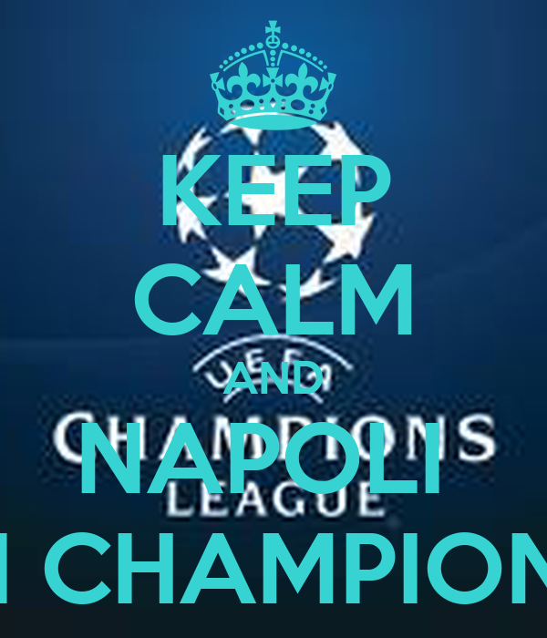 KEEP CALM AND NAPOLI  IN CHAMPIONS