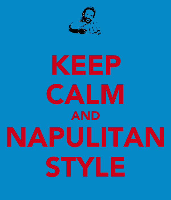 KEEP CALM AND NAPULITAN STYLE