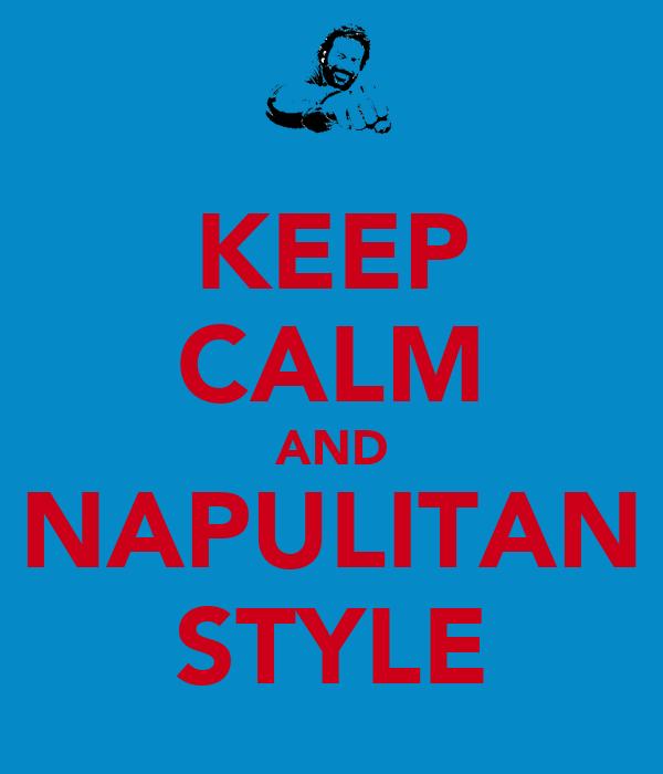 KEEP CALM AND NAPULITAN STYLE