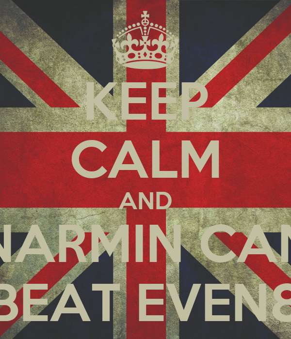 KEEP CALM AND NARMIN CAN BEAT EVEN8