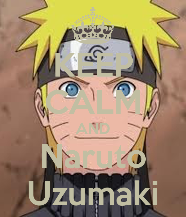 KEEP CALM AND Naruto Uzumaki