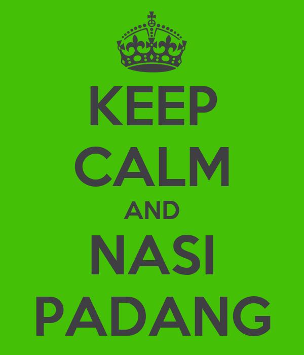 KEEP CALM AND NASI PADANG