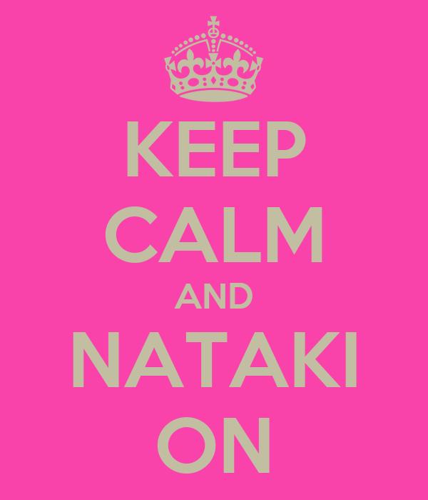 KEEP CALM AND NATAKI ON