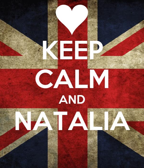 KEEP CALM AND NATALIA
