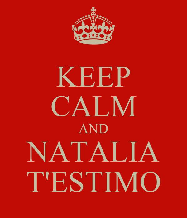 KEEP CALM AND NATALIA T'ESTIMO