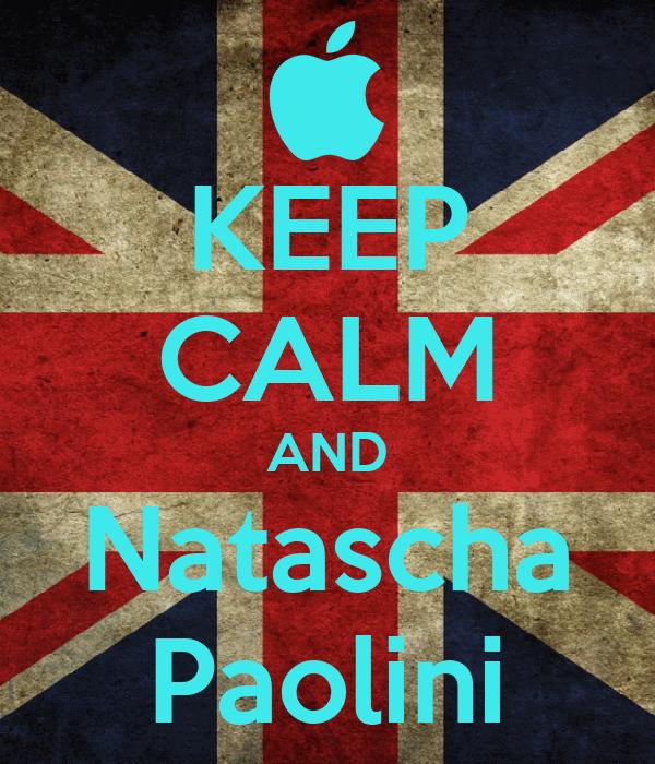 KEEP CALM AND Natascha Paolini