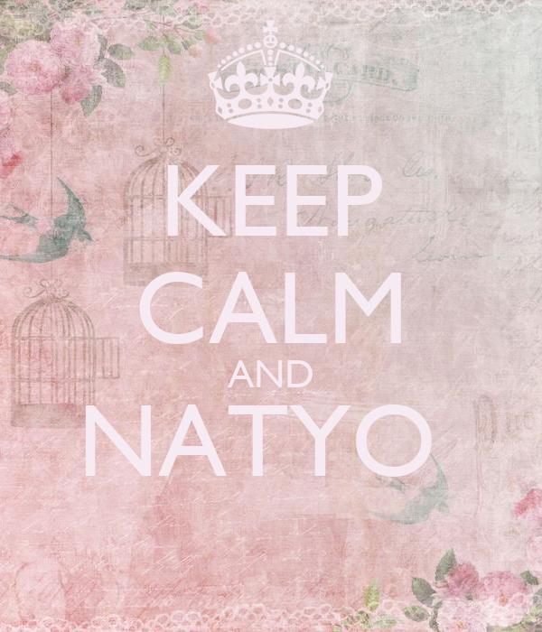 KEEP CALM AND NATYO