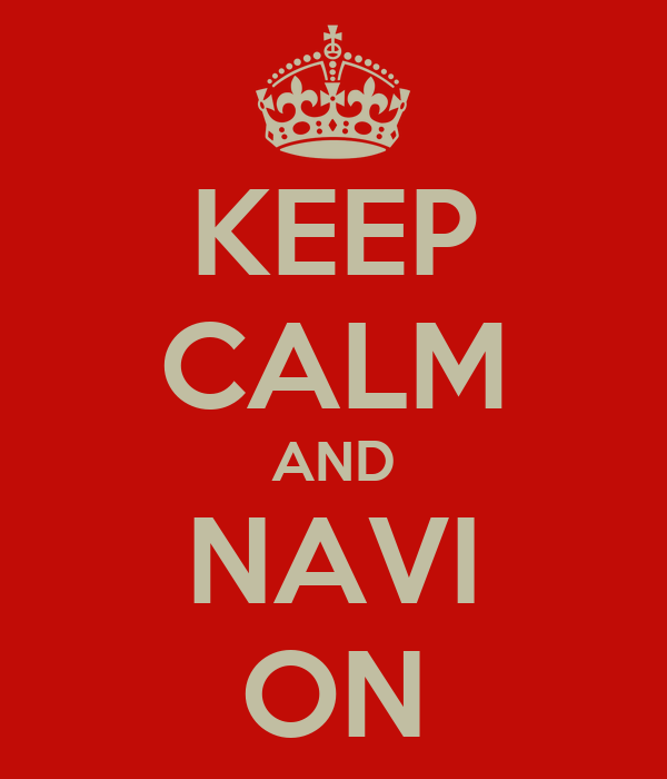 KEEP CALM AND NAVI ON