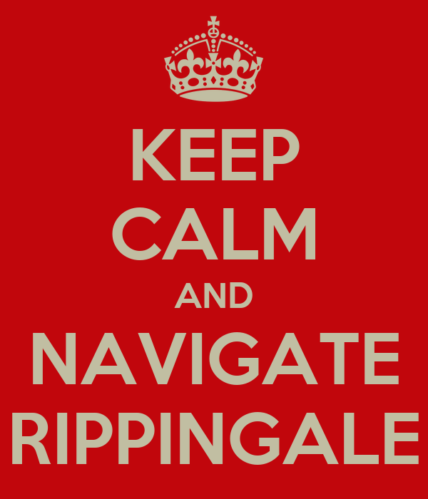 KEEP CALM AND NAVIGATE RIPPINGALE