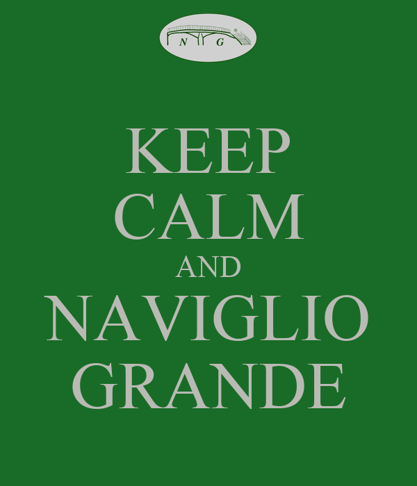 KEEP CALM AND NAVIGLIO GRANDE