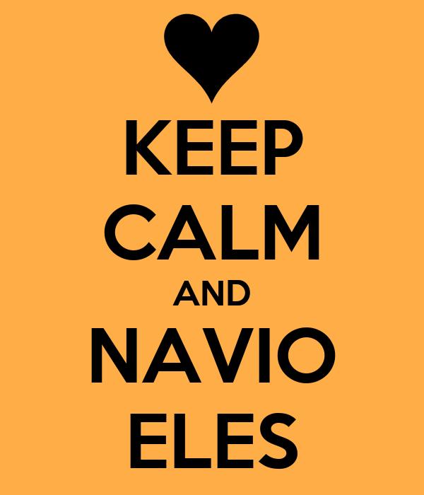 KEEP CALM AND NAVIO ELES