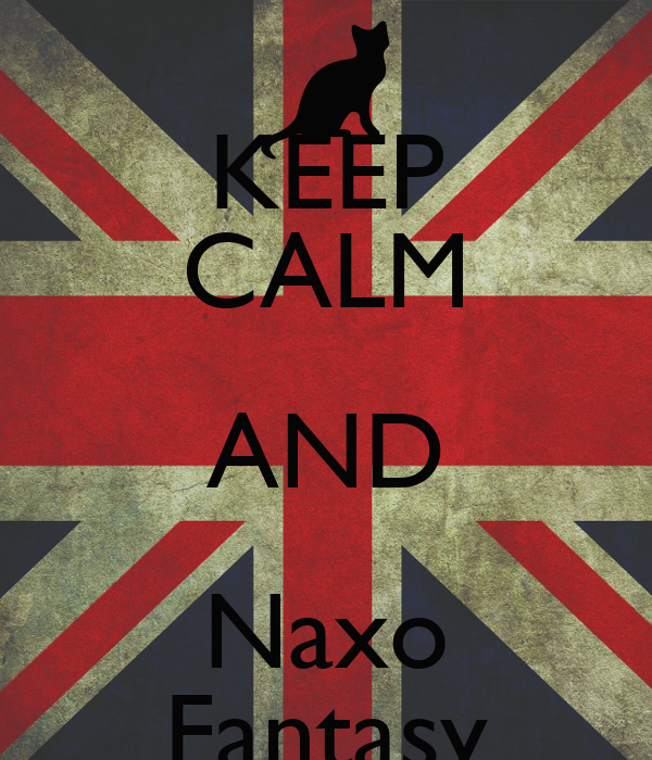 KEEP CALM AND Naxo Fantasy