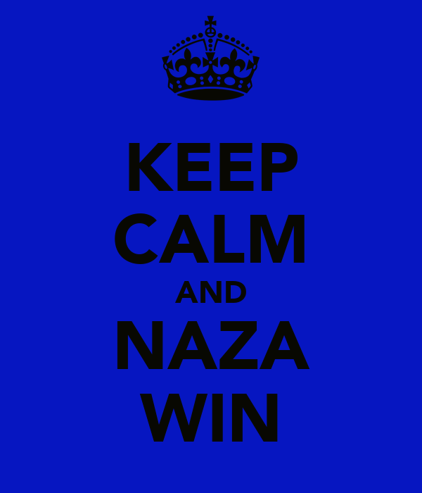 KEEP CALM AND NAZA WIN