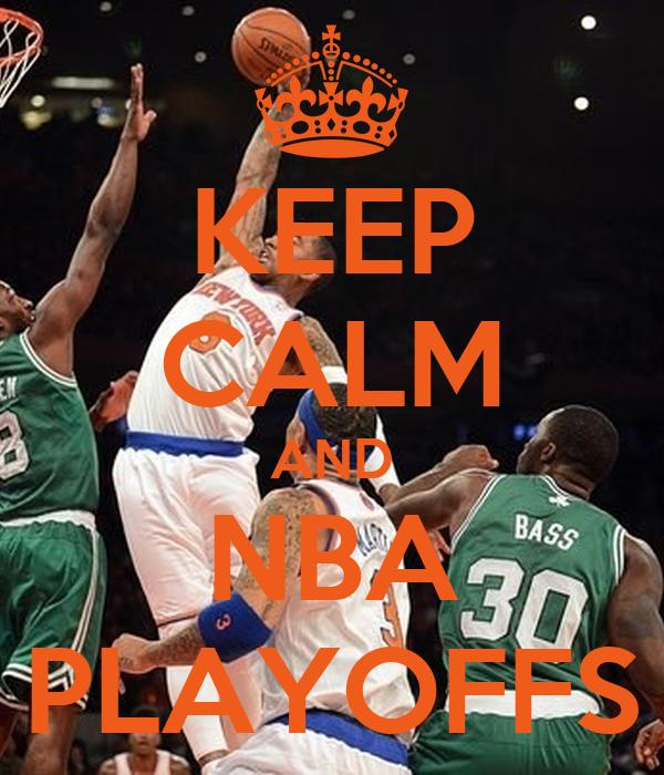 KEEP CALM AND NBA PLAYOFFS