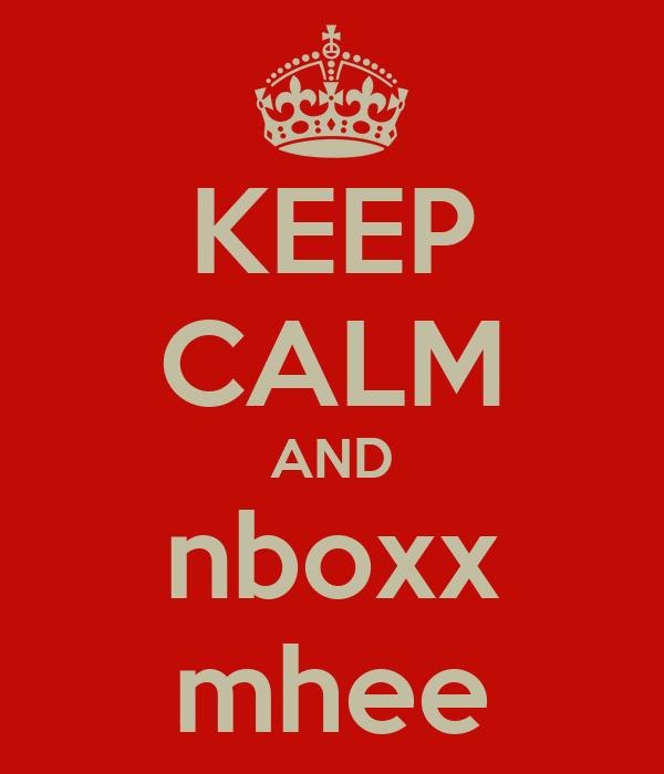 KEEP CALM AND nboxx mhee