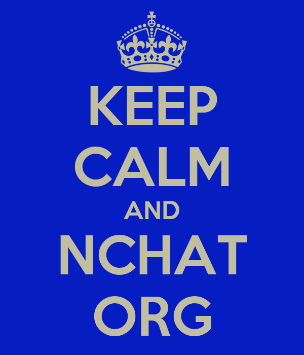 KEEP CALM AND NCHAT ORG