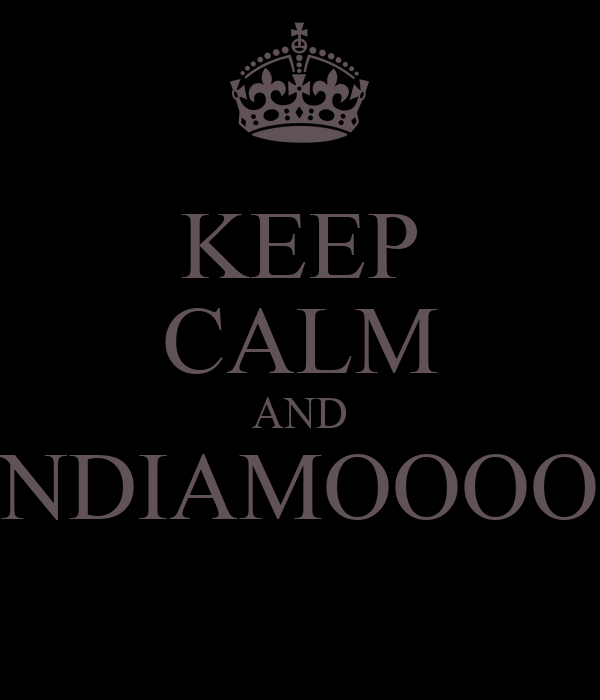 KEEP CALM AND NDIAMOOOO