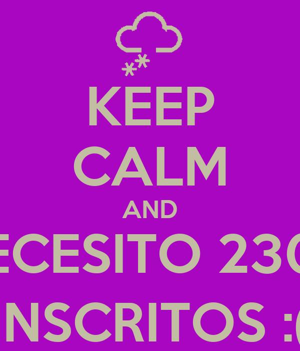 KEEP CALM AND NECESITO 2300 INSCRITOS :(