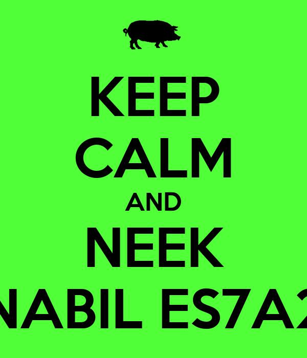 KEEP CALM AND NEEK NABIL ES7A2