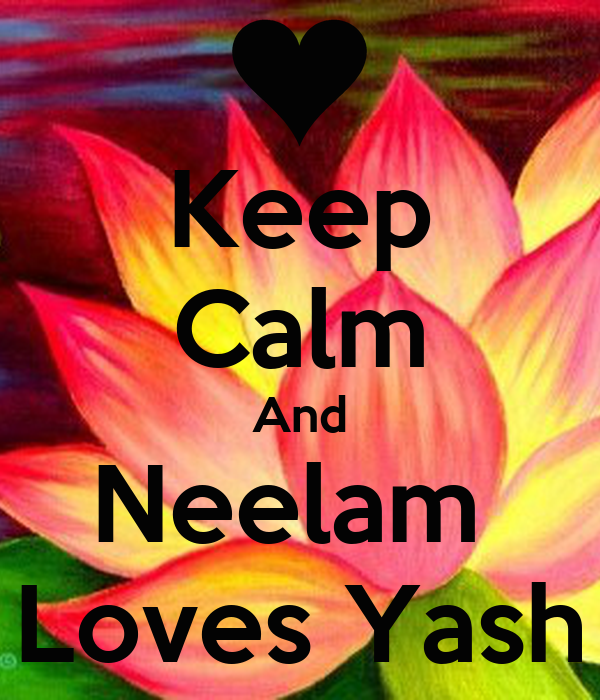Keep Calm And Neelam  Loves Yash