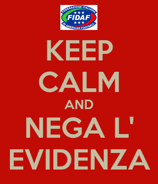 KEEP CALM AND NEGA L' EVIDENZA